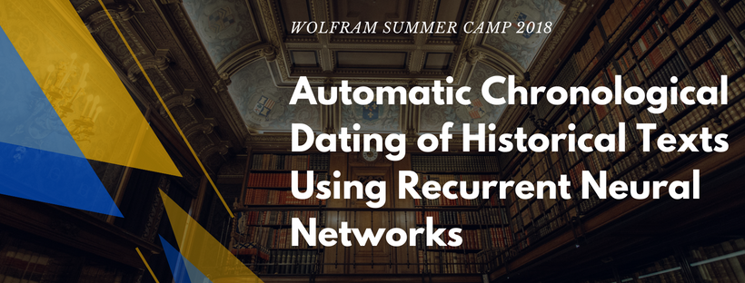 Automatic Chronological Dating of Historical Texts Using RNNs